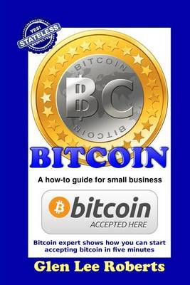 Bitcoin: A How-To Guide for Small Business
