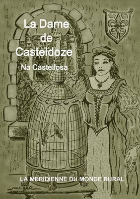 La Dame de Casteldoze, Na Castellosa