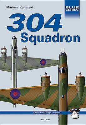304 (Polish) Squadron RAF: Wellingtons Against Uboote