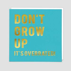 Redback Cards Don't Grow Up It's Overrated! Card (CLN100)