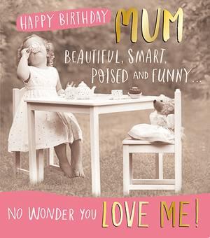 Pigment Happy Birthday Mum - Beautiful, Smart, Poised And Funny Card (JQ737B)