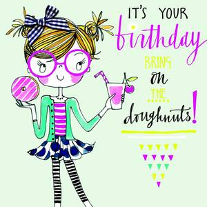 Rachel Ellen It's Your Birthday Bring On The Doughnuts Card (TOT4)