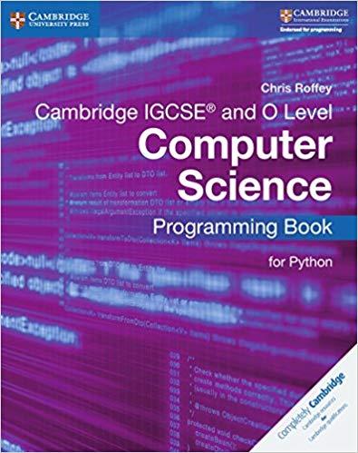 Cambridge International IGCSE: Cambridge IGCSE (R) and O Level Computer  Science Programming Book for Python