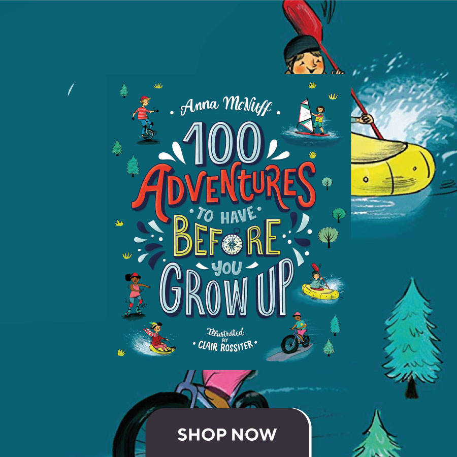 CNFHOTM April 21 100-adventures-to-have-before-you-grow-up 900x900